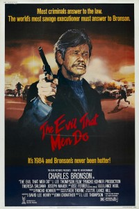 "Poster for the movie ""The Evil That Men Do"""