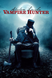"Poster for the movie ""Abraham Lincoln: Vampire Hunter"""