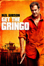 "Poster for the movie ""Get the Gringo"""