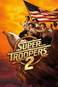 """Poster for the movie """"Super Troopers 2"""""""