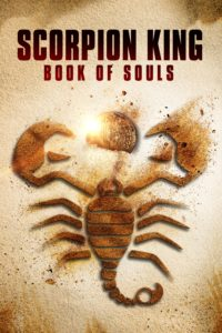 """Poster for the movie """"The Scorpion King: Book of Souls"""""""