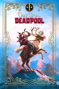 "Poster for the movie ""Once Upon a Deadpool"""