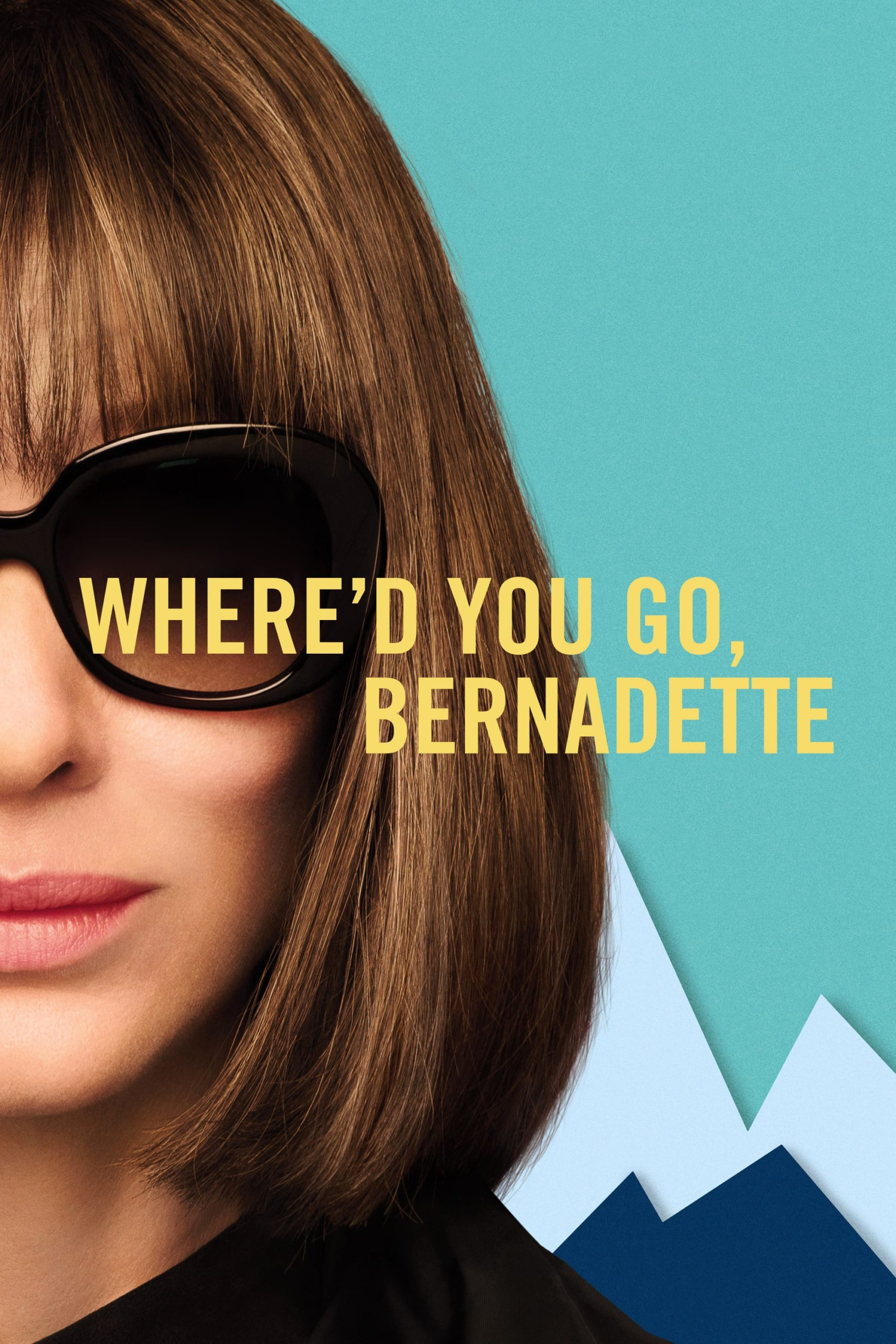 """Poster for the movie """"Where'd You Go, Bernadette"""""""