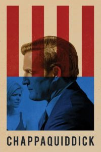"""Poster for the movie """"Chappaquiddick"""""""