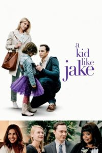 """Poster for the movie """"A Kid Like Jake"""""""